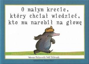 O-Malym-Krecie-Ktory-Chcial-Wiedziec-Kto-Mu-Narobil-Na-Glowe_Werner-Holzwarth